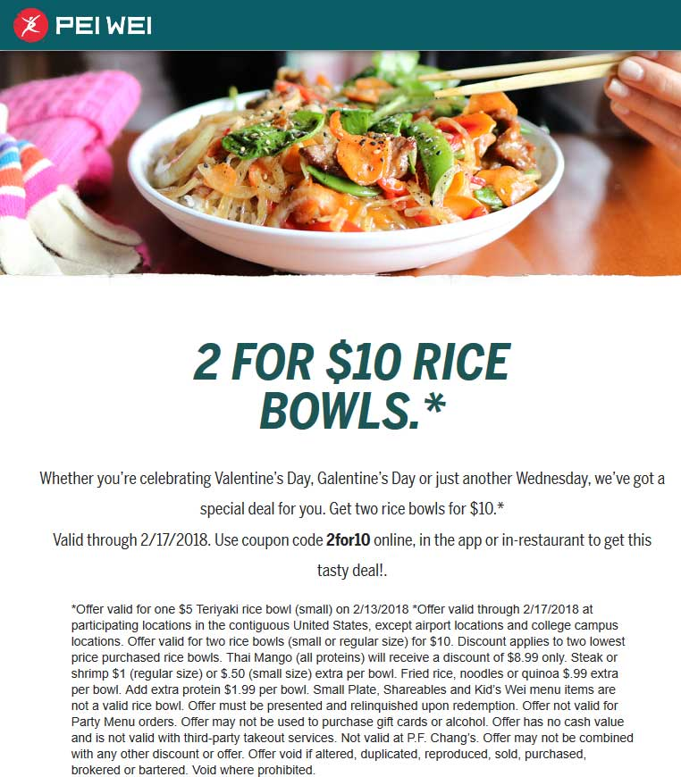 Pei Wei Coupon August 2018 Two rice bowls for $10 today at Pei Wei via promo code 2for10