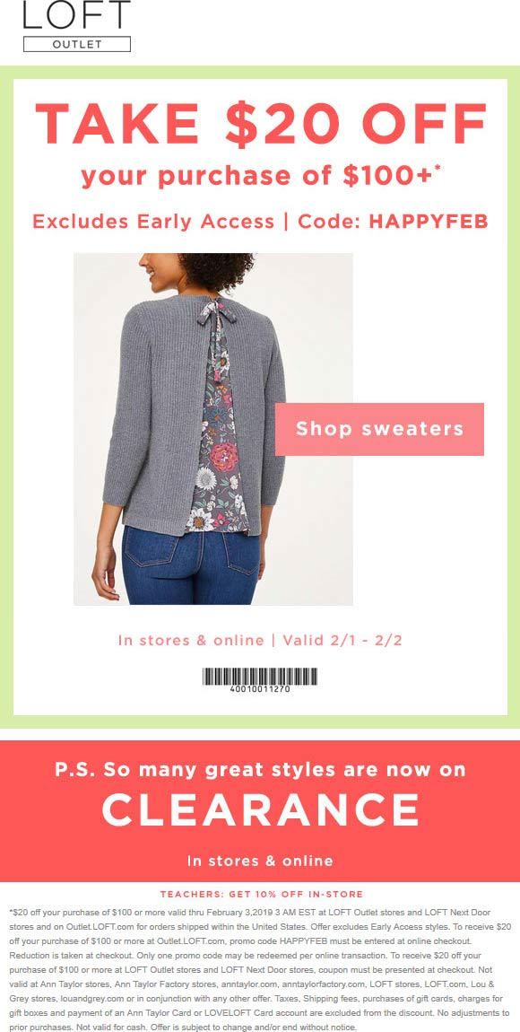 LOFT Outlet Coupon September 2019 $20 off $100 at LOFT Outlet, or online via promo code HAPPYFEB