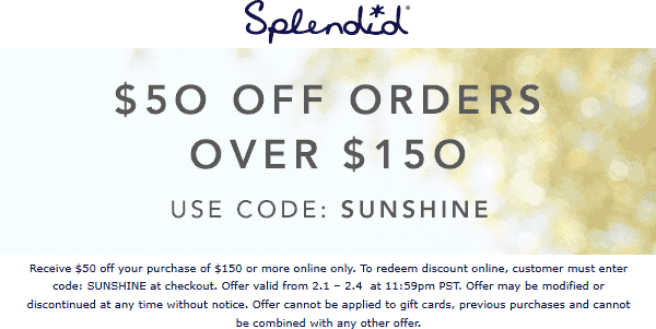 Splendid Coupon November 2019 $50 off $150 online today at Splendid via promo code SUNSHINE