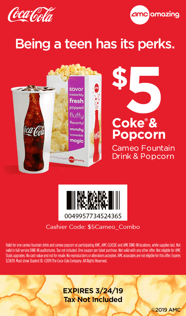 AMC Theaters Coupon November 2019 Teens enjoy a $5 coke + popcorn at AMC Theaters