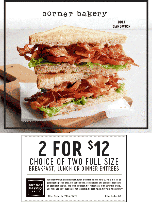 Corner Bakery Coupon May 2019 2 full sized entrees = $12 at Corner Bakery Cafe