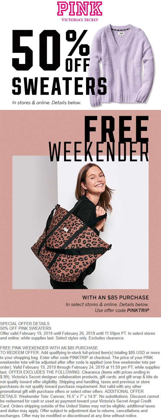 PINK Coupon December 2019 50% off sweaters + free weekender with $85 spent at Pink, or online via promo code PINKTRIP