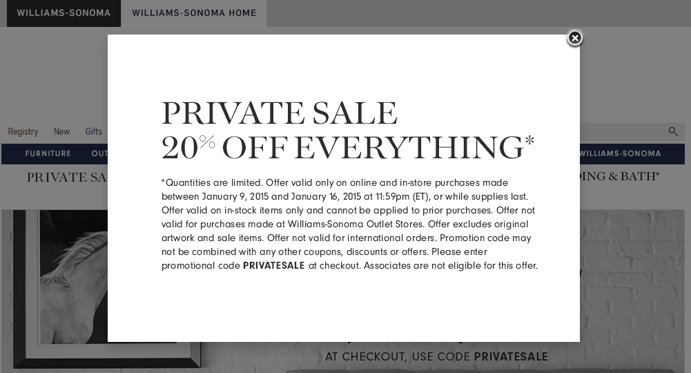 Williams-Sonoma Coupon December 2018 Everything is 20% off at Williams-Sonoma Home, or online via promo code PRIVATESALE