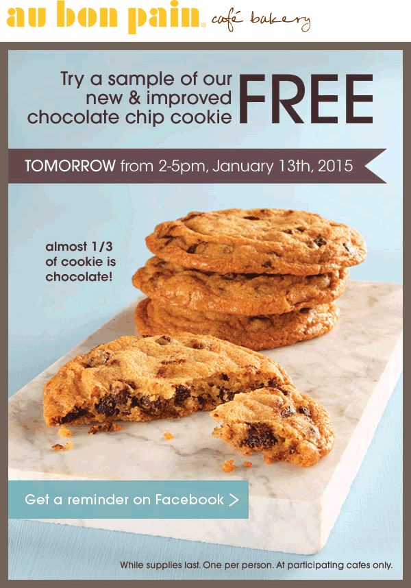 Au Bon Pain Coupon July 2018 Chocolate chip cookie free 2-5pm today at Au Bon Pain cafe bakery