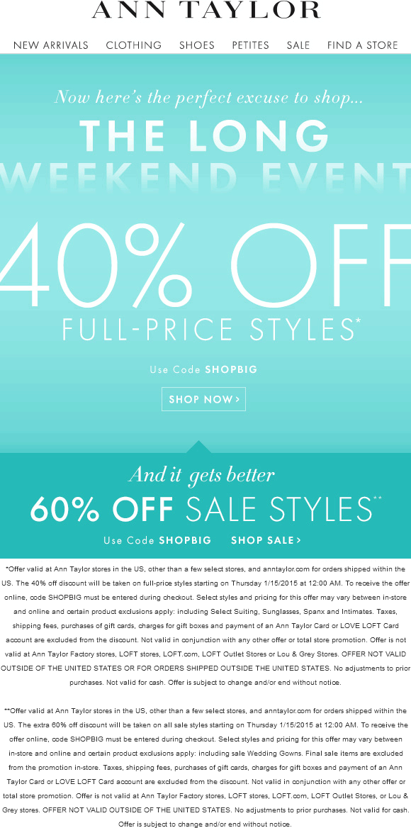 Ann Taylor Coupon January 2018 40% off + 60% off sale items at Ann Taylor, or online via promo code SHOPBIG