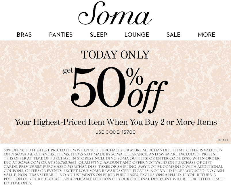 Soma Coupon February 2018 Second item 50% off today at Soma, or online via promo code 15700
