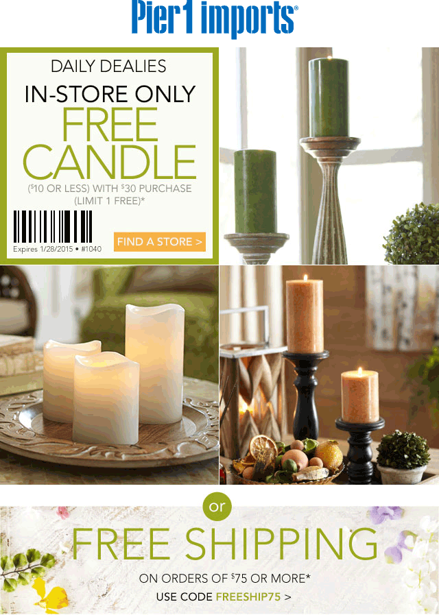 Pier 1 Coupon August 2017 $10 candle free with $30 spent at Pier 1 Imports