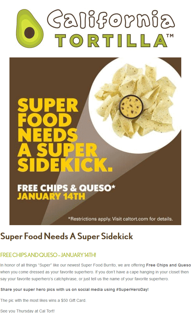 California Tortilla Coupon April 2017 Chips & queso free today at California Tortilla