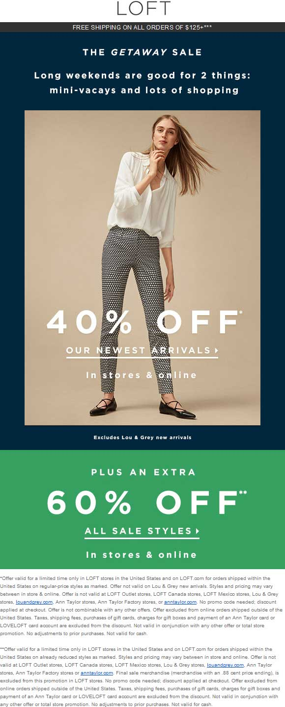 LOFT Coupon March 2018 40% off new arrivals, extra 60% off all sale at LOFT, ditto online