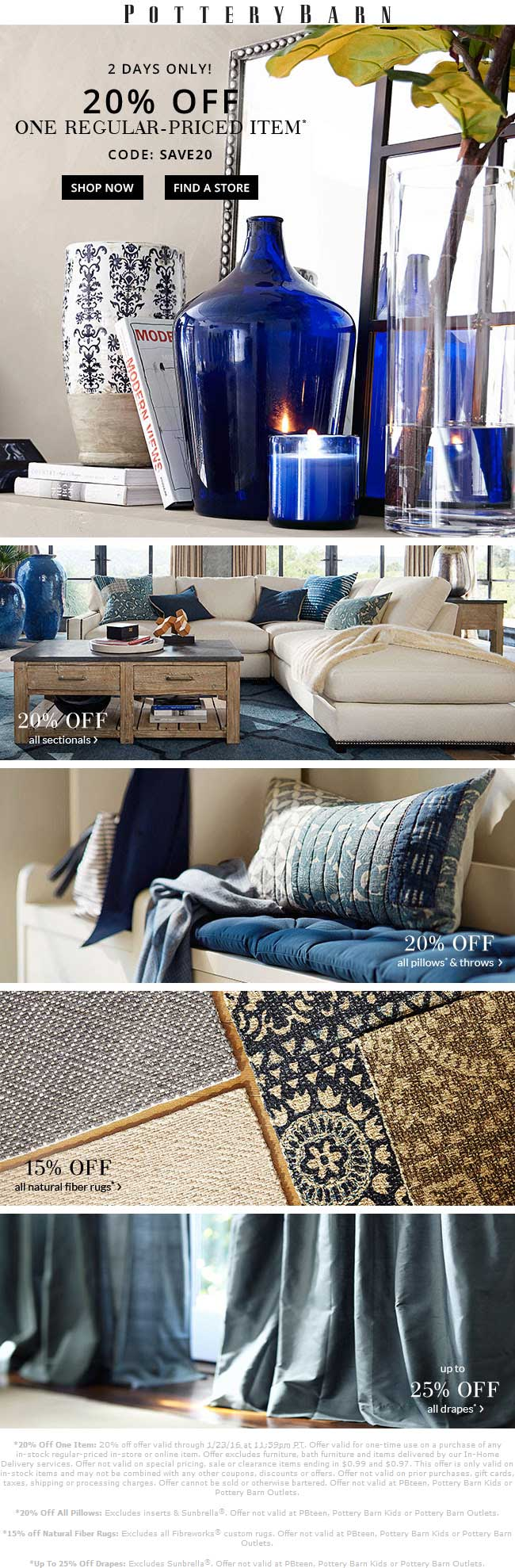 Pottery Barn Coupon October 2016 20% off a single item at Pottery Barn, or online via promo code SAVE20