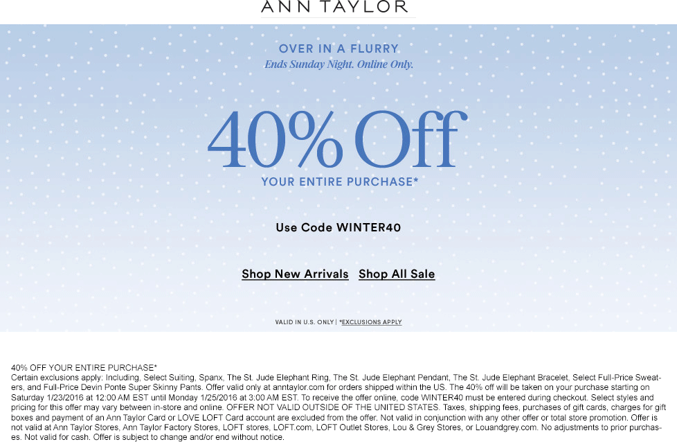 Ann Taylor Coupon October 2018 40% off everything at Ann Taylor, or online via promo code WINTER40