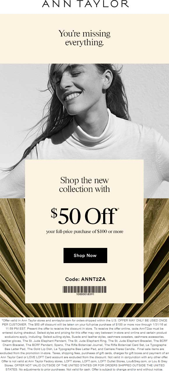 Ann Taylor Coupon August 2017 $50 off $100 at Ann Taylor, or online via promo code AnnT2za