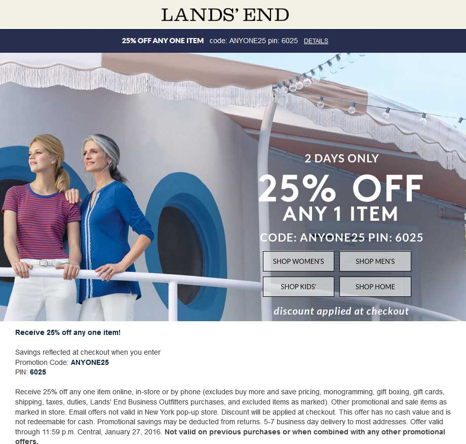 Lands End Coupon January 2017 25% off a single item at Lands End, or online via promo code ANYONE25 and pin 6025
