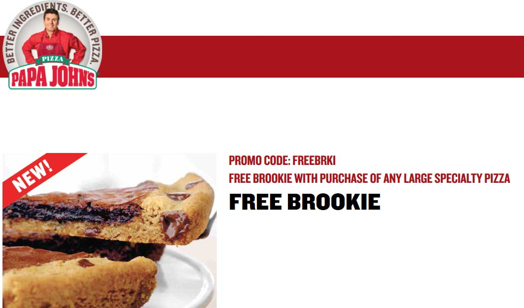 Papa Johns Coupon May 2017 Free brookie with your large pizza at Papa Johns via promo code FREEBRKI