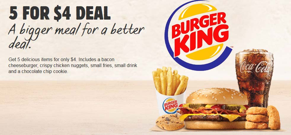 Burger King Coupon August 2017 Bacon cheeseburger + chicken nuggets + fries + drink + cookie = $4 at Burger King