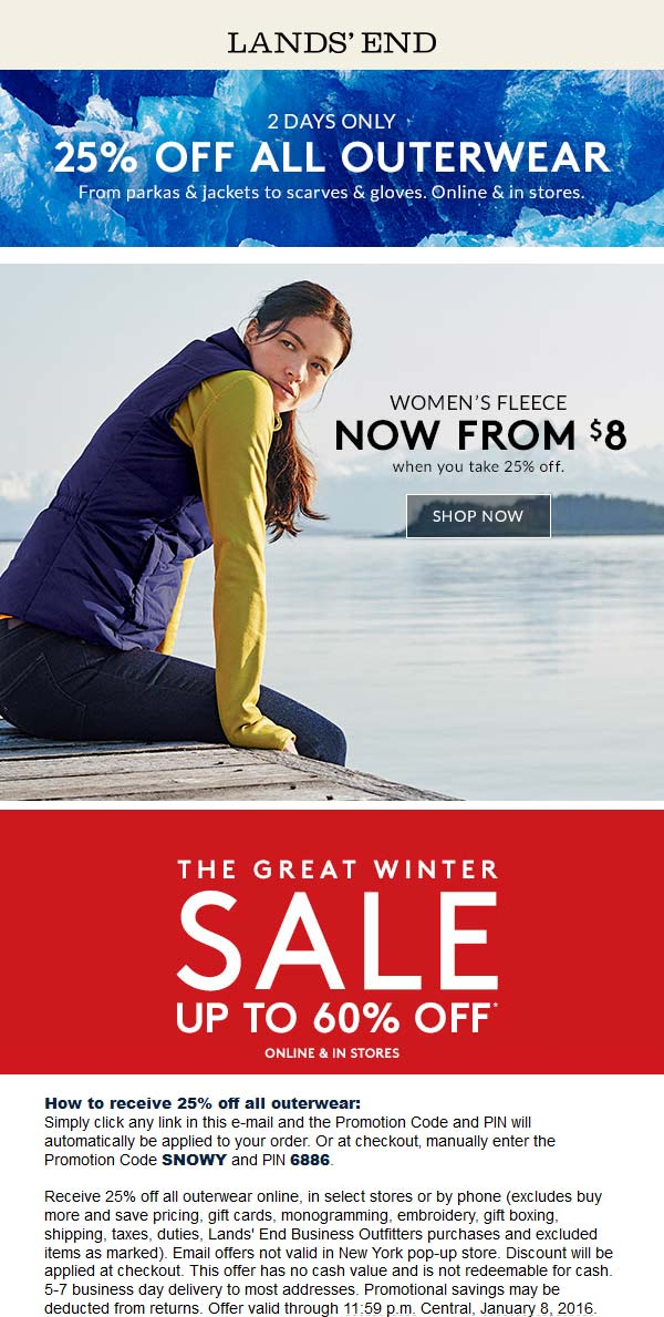Lands End Coupon March 2018 25% off outerwear at Lands End, or online via promo code SNOWY and pin 6886