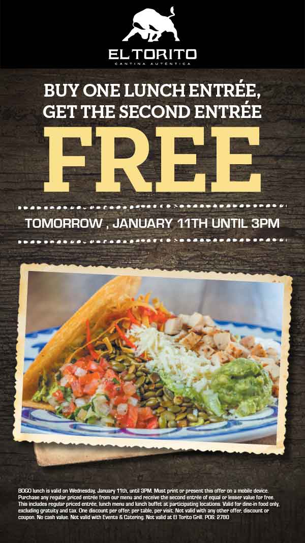 ElTorito.com Promo Coupon Second lunch free today at El Torito