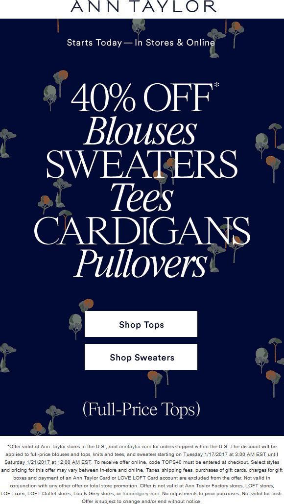 AnnTaylor.com Promo Coupon 40% off tops at Ann Taylor, or online via promo code TOPS40