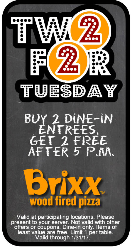 Brixx.com Promo Coupon 4-for-2 entrees Tuesdays after 5p at Brixx wood fired pizza