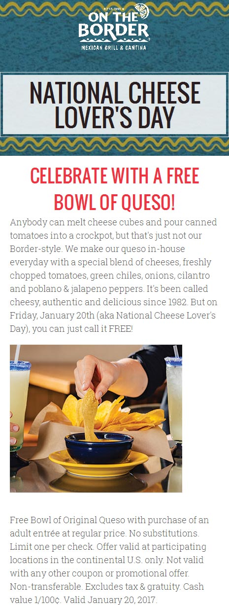 OnTheBorder.com Promo Coupon Free bowl of queso with your entree today at On The Border