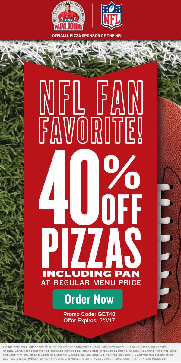 PapaJohns.com Promo Coupon 40% off at Papa Johns pizza via promo code GET40