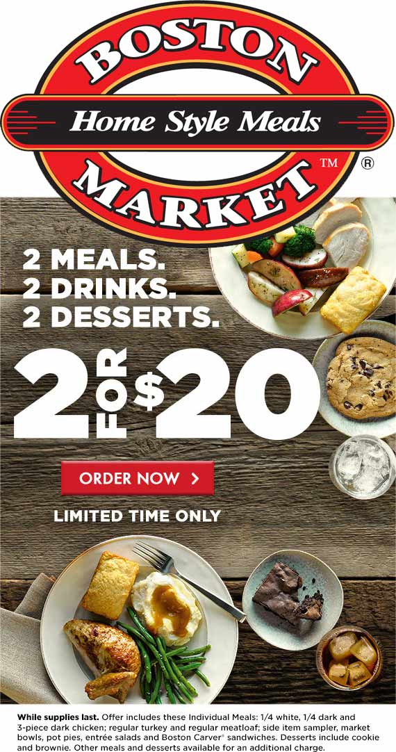BostonMarket.com Promo Coupon 2 meals + 2 drinks + 2 desserts = $20 at Boston Market