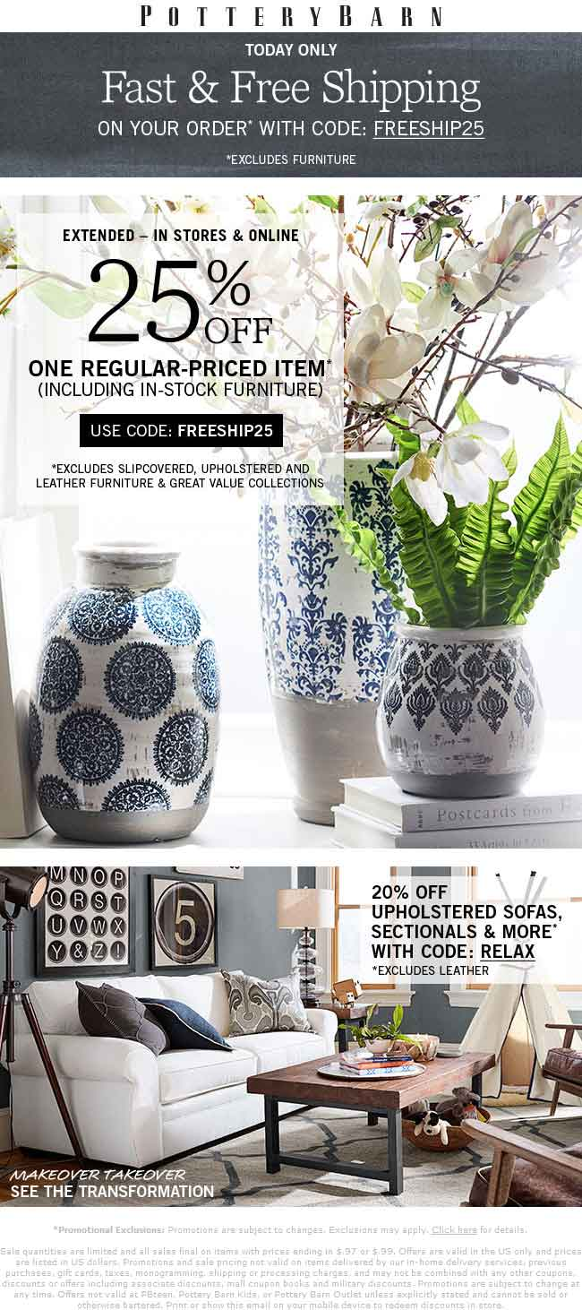 PotteryBarn.com Promo Coupon 25% off a single item today at Pottery Barn, or onine via promo code FREESHIP25
