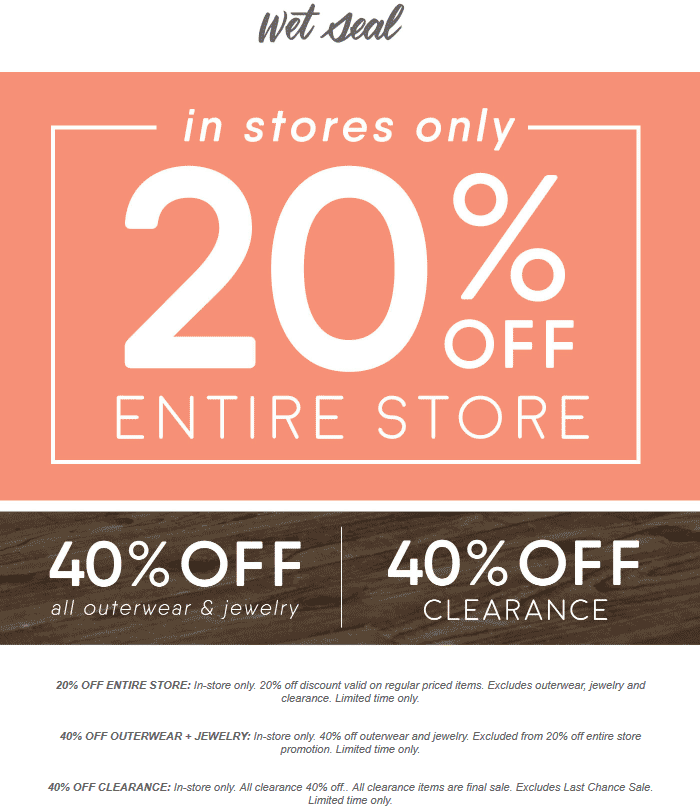 Wet Seal Coupon August 2019 20% off everything + extra 40% off clearance at Wet Seal, ditto online