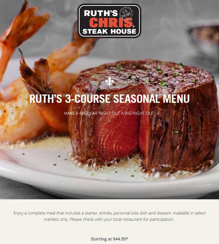 RuthsChris.com Promo Coupon Appetizer + entree + side + dessert = $45 at Ruths Chris steakhouse