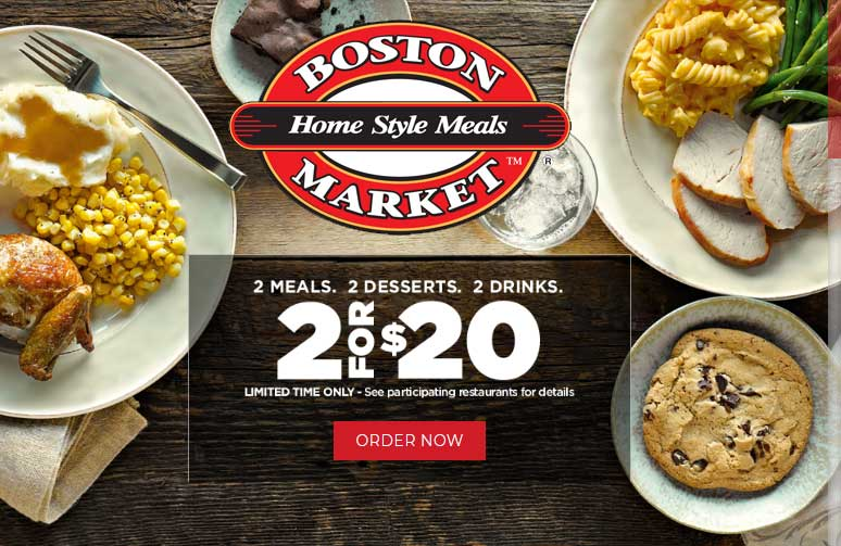 BostonMarket.com Promo Coupon 2 meals + 2 desserts + 2 drinks = $20 at Boston Market
