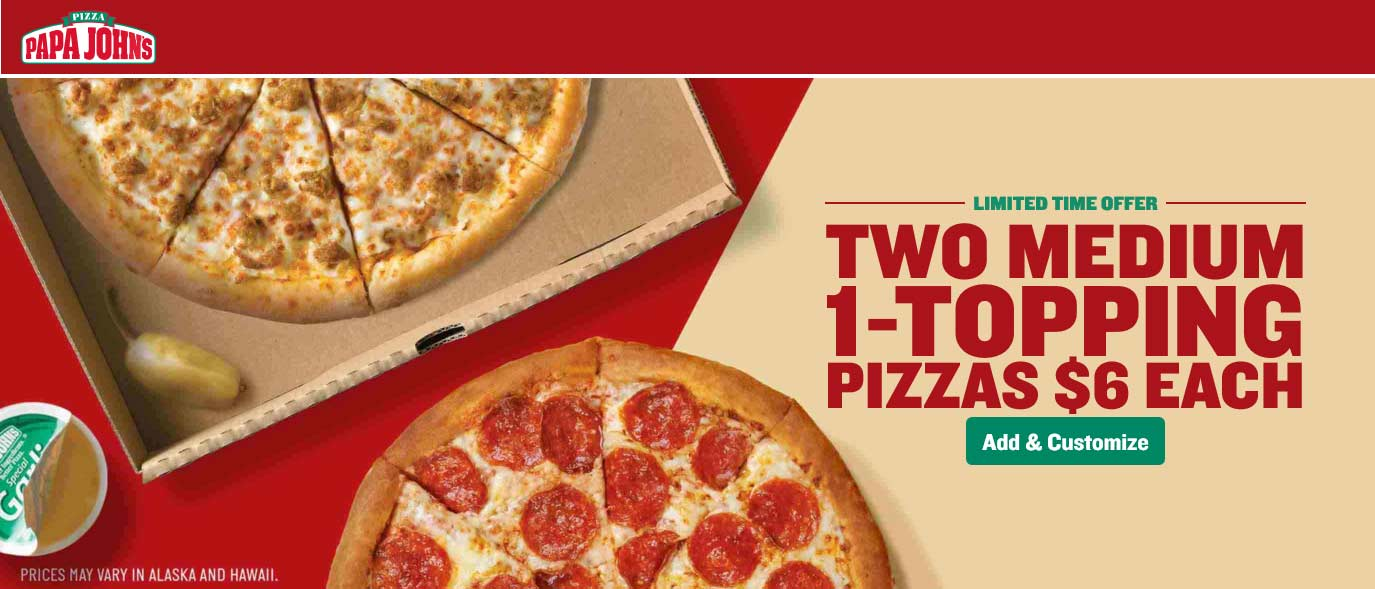PapaJohns.com Promo Coupon 25% off at Papa Johns pizza via promo code 25OFF