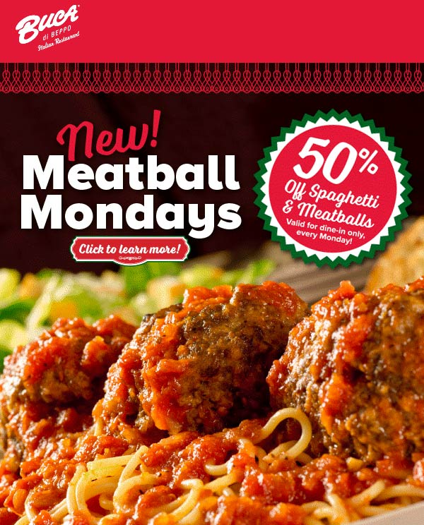 Buca di Beppo Coupon October 2019 50% off spaghetti & meatballs Mondays at Buca di Beppo restaurants