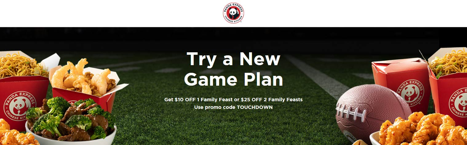 Panda Express Coupon November 2019 $10-$25 off a family feast or two at Panda Express via promo code TOUCHDOWN