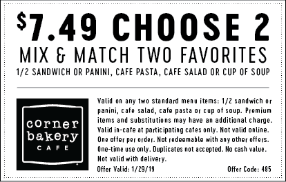 Corner Bakery Coupon November 2019 Choose 2 for $7.49 today at Corner Bakery Cafe