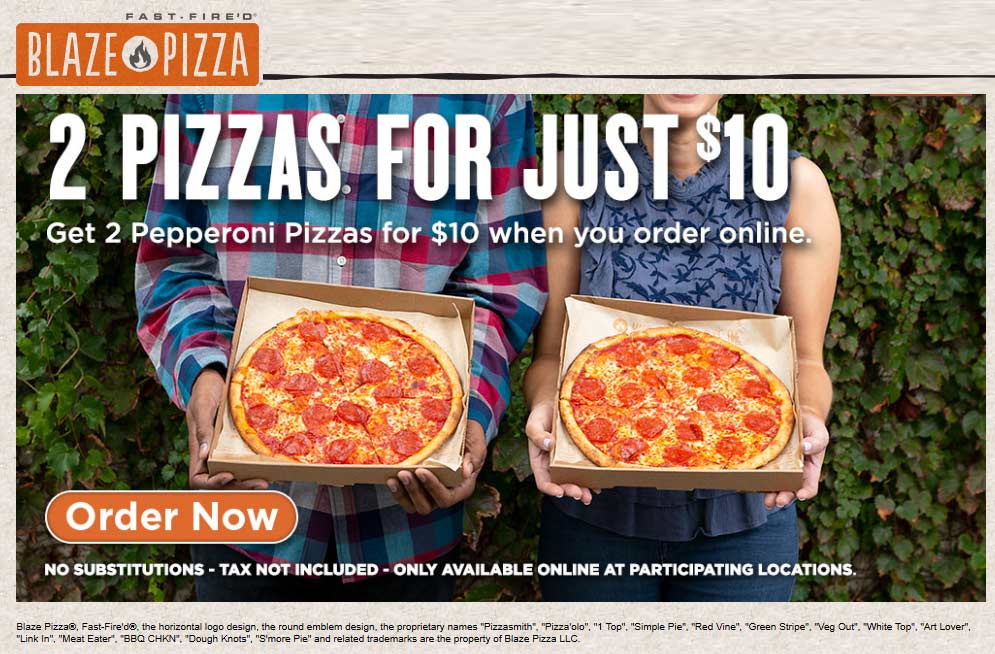 Blaze Pizza Coupon May 2019 2 pepperoni pizzas for $10 online at Blaze Pizza