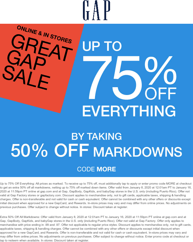 Gap Coupon January 2020 Extra 50-75% off everything at Gap, or online via promo code MORE