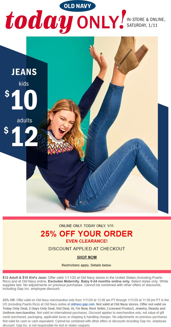 Old Navy Coupon January 2020 $12 jeans today at Old Navy, ditto online also 25% everything else
