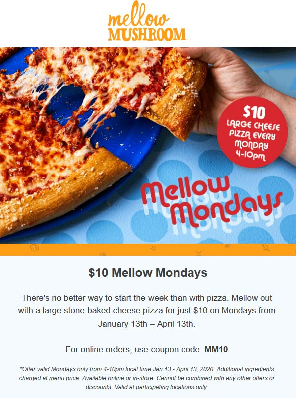 Mellow Mushroom Coupon January 2020 $10 large cheese pizza Mondays at Mellow Mushroom
