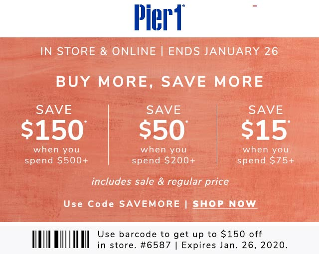 Pier 1 Coupon January 2020 $15 off $75 & more at Pier 1, or online via promo code SAVEMORE