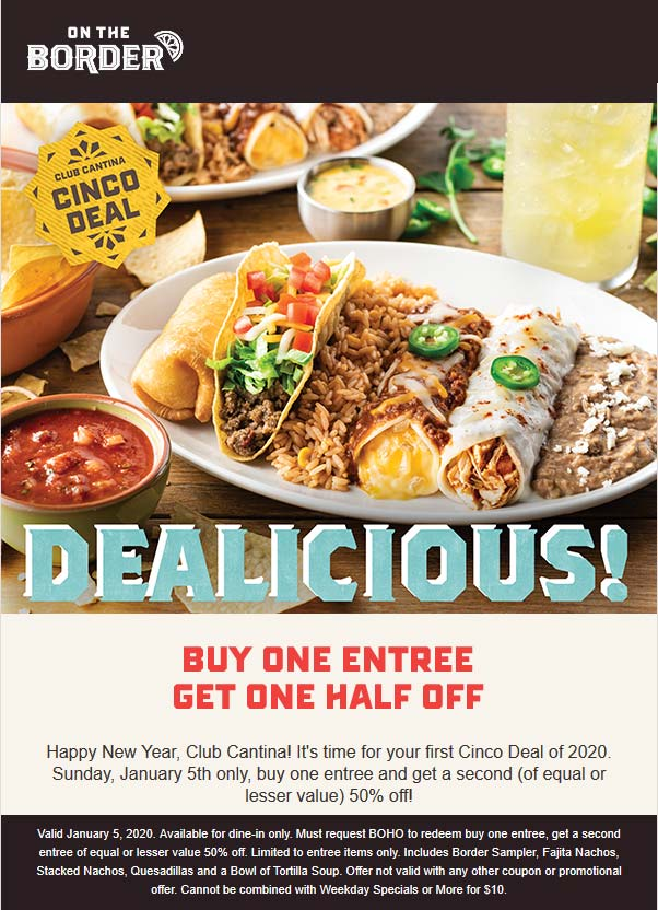 On The Border Coupon January 2020 Second entree 50% off today at On The Border