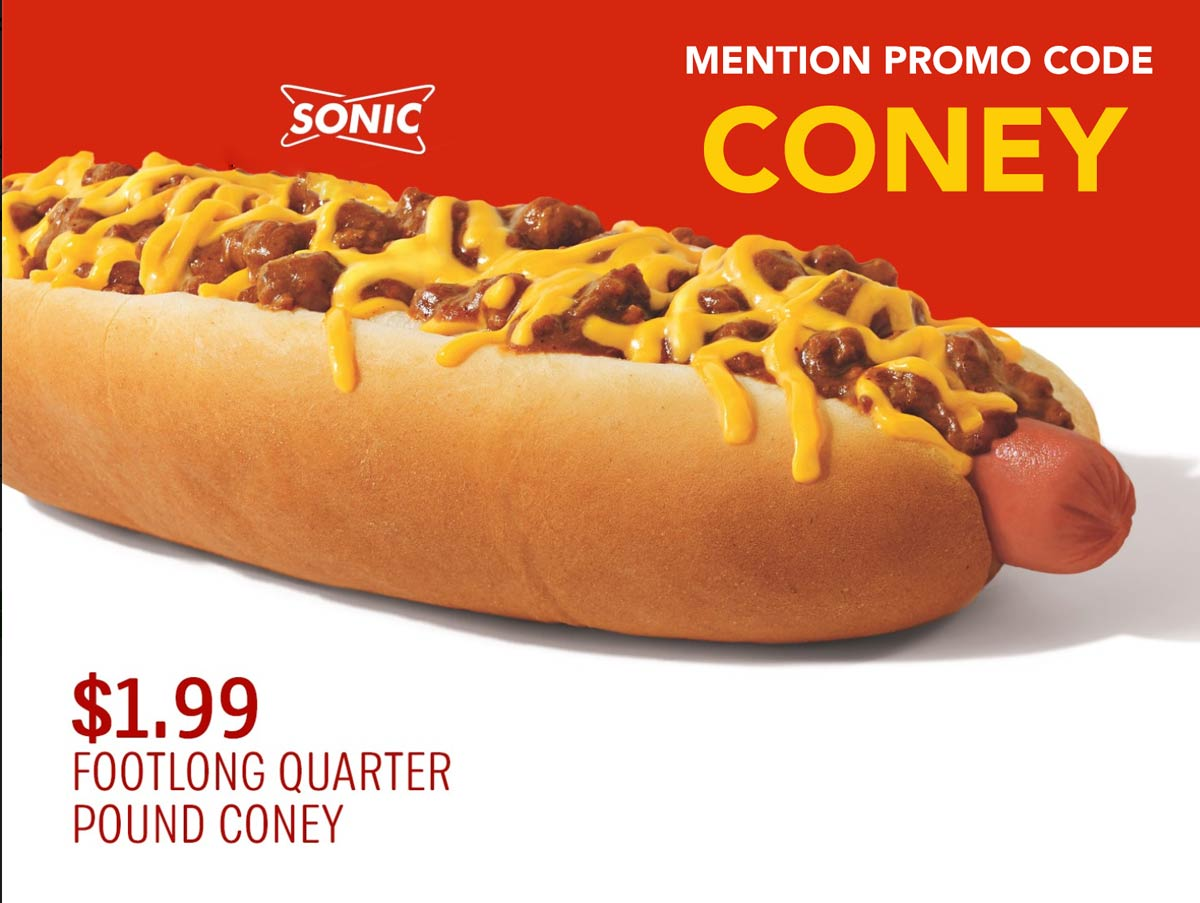 Sonic Drive-In Coupon January 2020 $2 footlong coney today at Sonic Drive-In restaurants via mentioning promo code CONEY