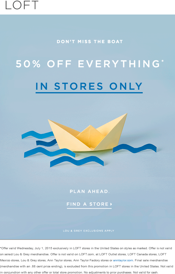 LOFT Coupon April 2017 50% off everything today at LOFT