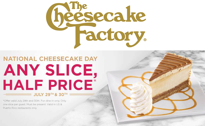 Cheesecake Factory Coupon November 2018 50% off slices the 29th & 30th at The Cheesecake Factory restaurants