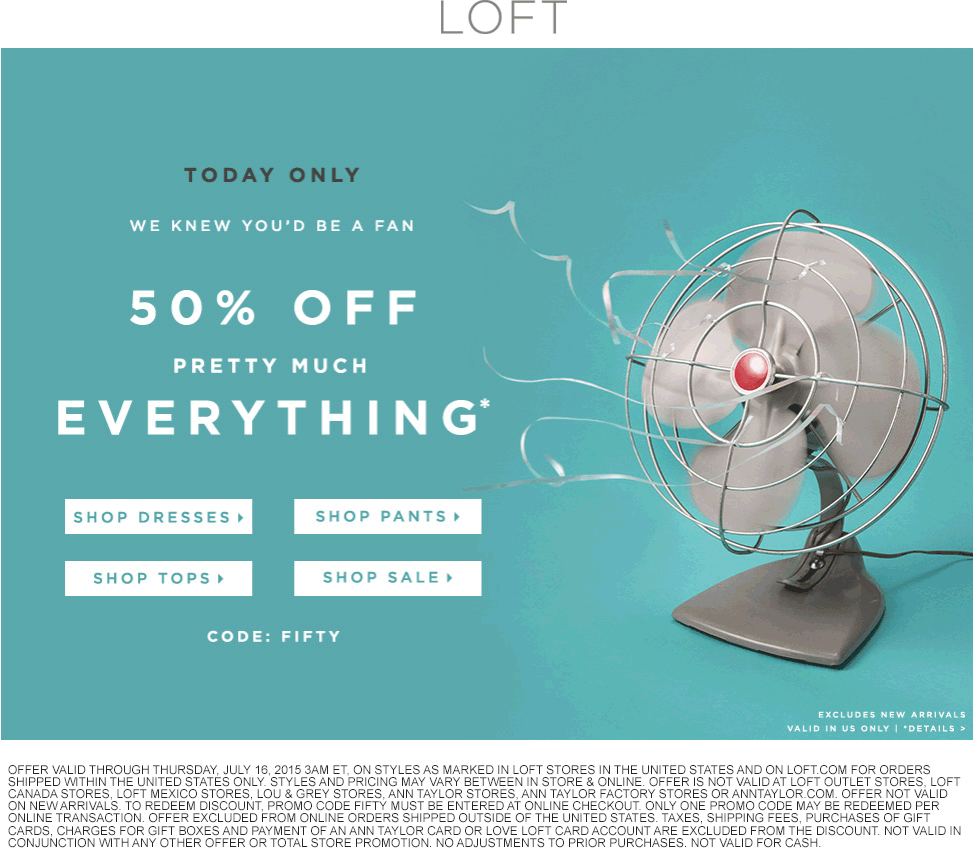 LOFT Coupon June 2017 50% off everything today at LOFT, or online via promo code FIFTY