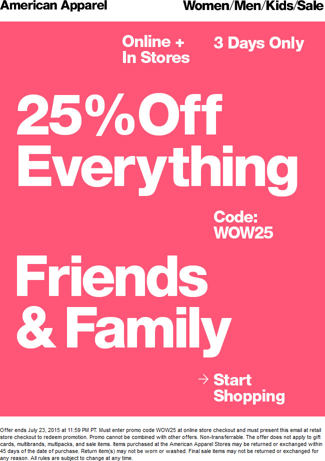 American Apparel Coupon February 2017 25% off everything at American Apparel, or online via promo code WOW25