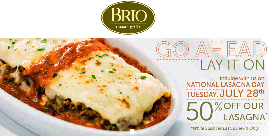 Brio Tuscan Grill Coupon April 2018 Lasagna day is 50% off Tuesday at Brio Tuscan Grill restaurants