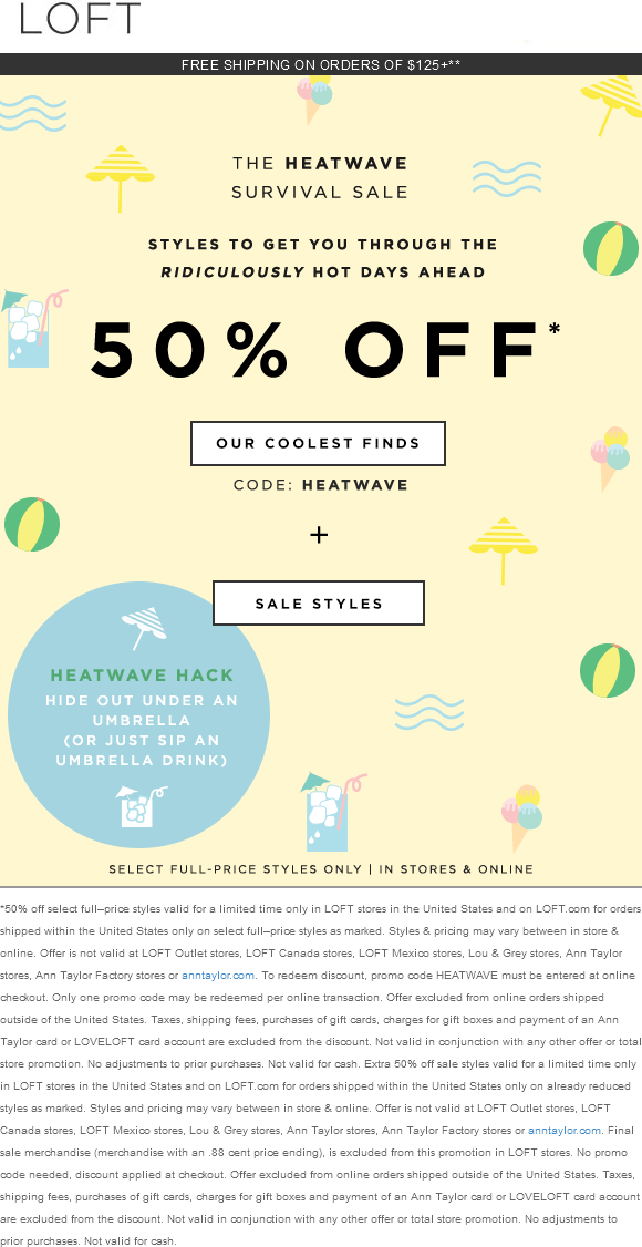 LOFT Coupon June 2019 50% off summer new arrivals at LOFT, or online via promo code HEATWAVE