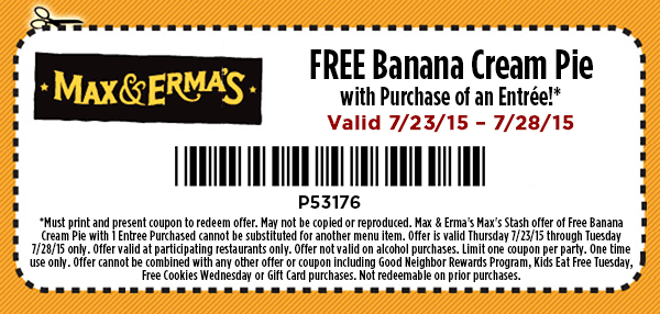Max & Ermas Coupon November 2018 Free banana cream pie with your entree at Max & Ermas