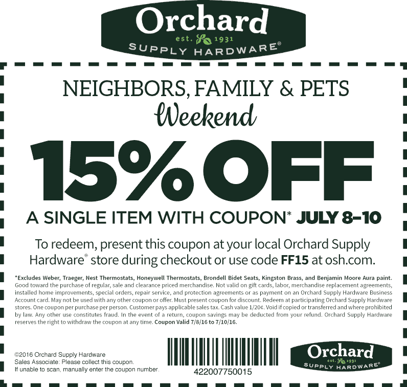 Orchard Supply Hardware Coupon June 2019 15% off at Orchard Supply Hardware, or online via promo code FF15