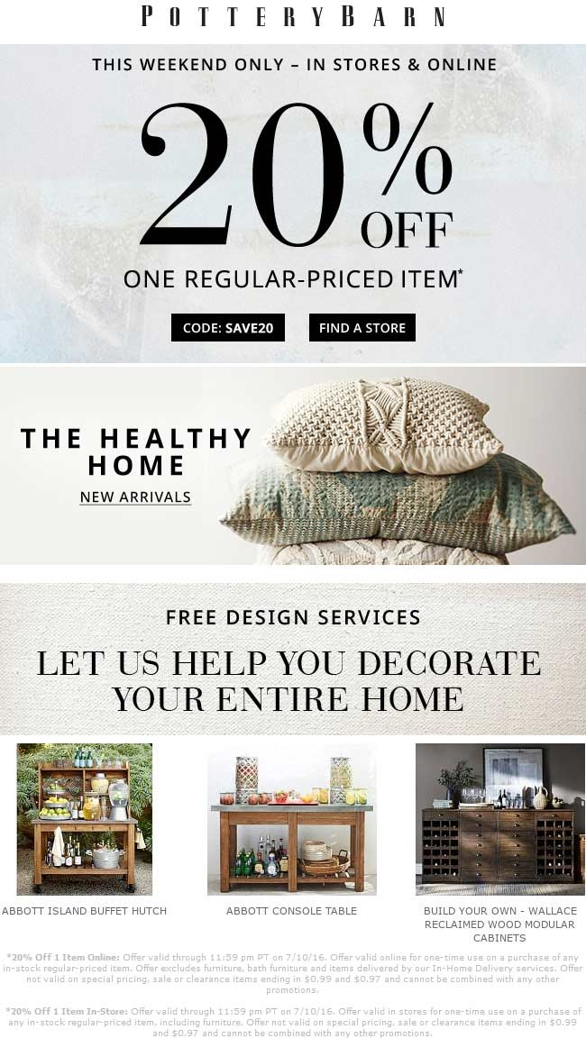 Pottery Barn Coupon August 2017 20% off a single item at Pottery Barn, or online via promo code SAVE20